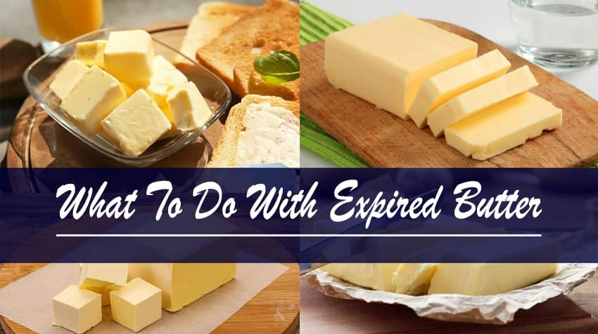 What To Do With Expired Butter?